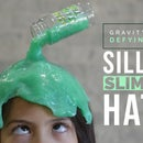 Gravity-defying Silly Slime Hat