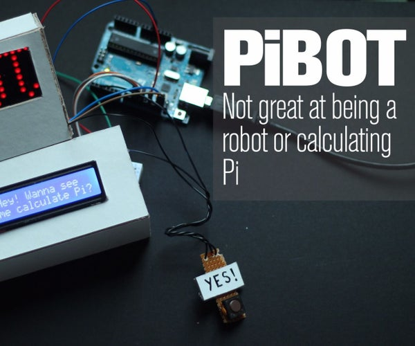 PiBot: Calculating Pi With an Arduino Uno