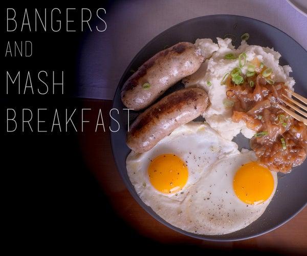 Bangers and Mash Breakfast