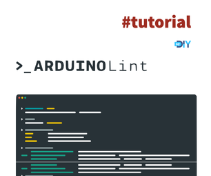 Arduino Lint: What It Is, How to Install It and Use It