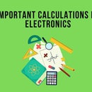 Important Calculations in Electronics