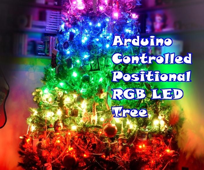 Arduino Controlled Positional Rgb Led Christmas Tree 6 Steps With Pictures Instructables