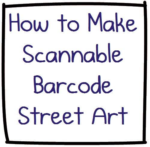 The Ultimate Nerdbait: How to Make Scannable QR Code Bar Code Street Art