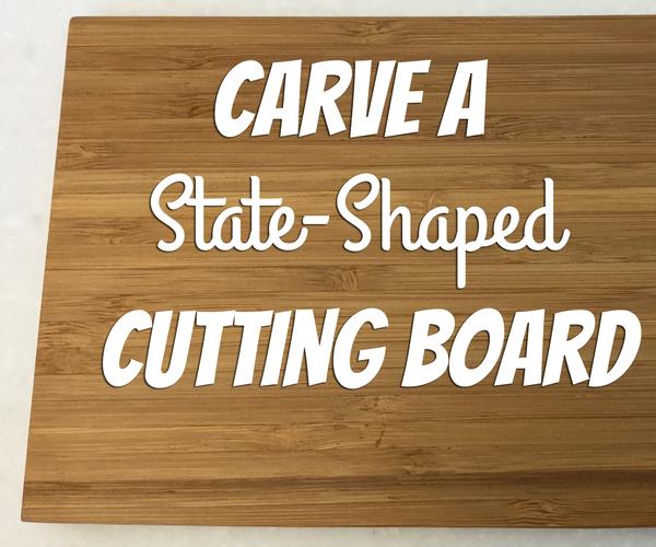Carve a State Shaped Cutting Board