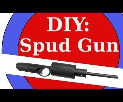 Let's make a Spud Gun