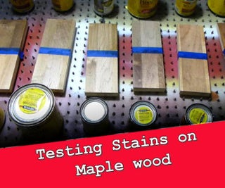 Testing Stains on Maple Lumber