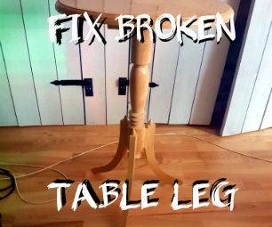 Fixing a Broken Table Leg