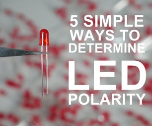 5 Simple Ways to Determine LED Polarity