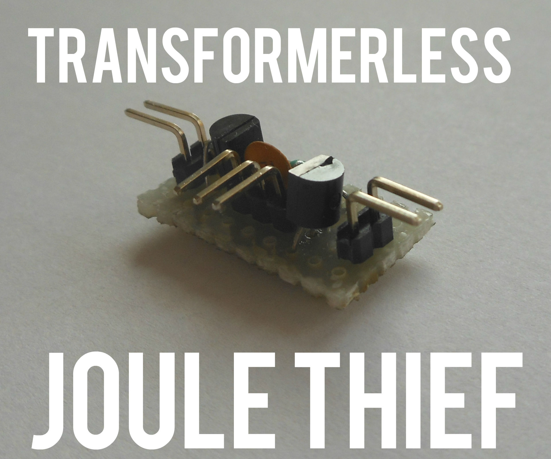 Transformerless Adjustable Joule Thief