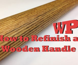 How to Refinish a Wooden Handle