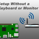 Setup a Raspberry Pi Without an External Monitor or Keyboard