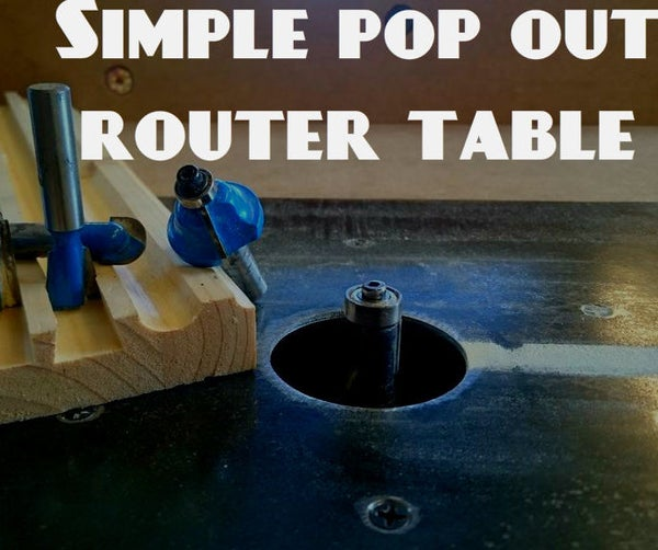 Simple Pop Out Router Table