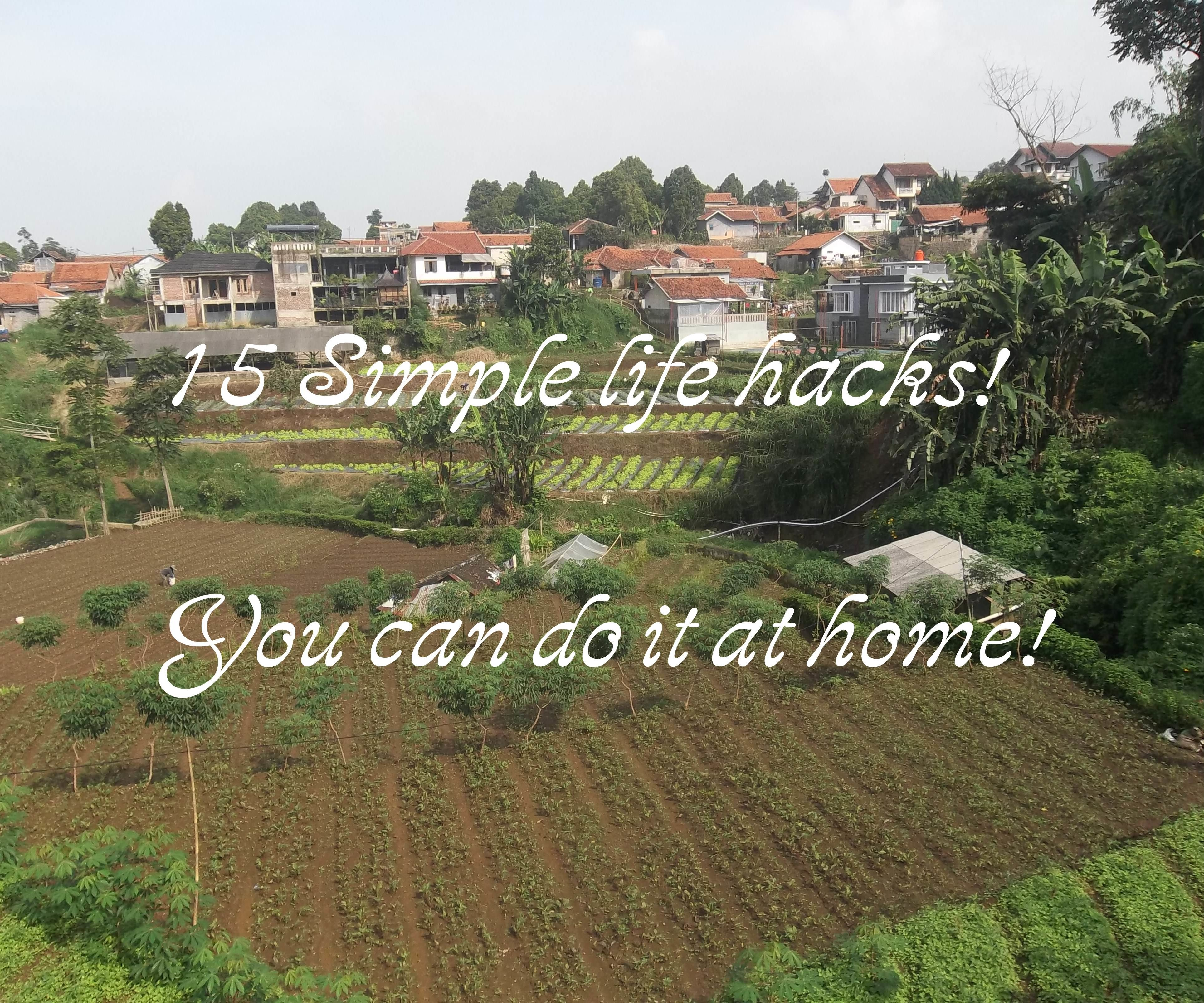 15 Simple Life Hacks / Home Hacks