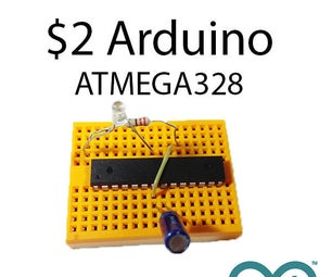 $2 Arduino. the ATMEGA328 As a Stand-alone. Easy, Cheap and Very Small. a Complete Guide.