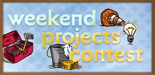 Weekend Projects Contest