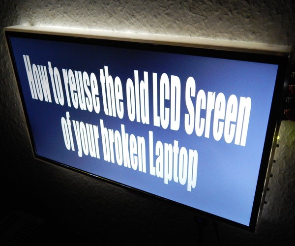 How to Reuse the Old LCD Screen of Your Broken Laptop