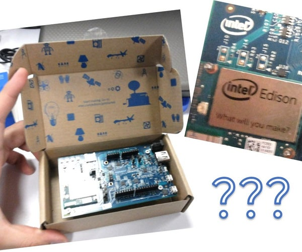 The First Usage of Intel Edison