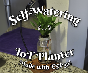How to Make a Self-Watering IoT Planter With a Mason Jar and an ESP32!