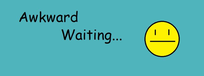 Aaaaaand, We Wait.