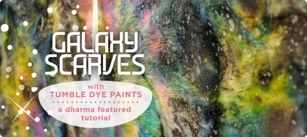 Galaxy Scarves With Tumble Dye Paints