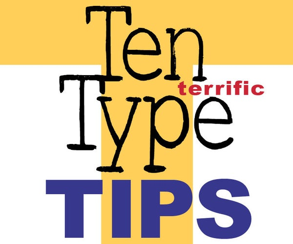 Ten Terrific Type Tips for Designers