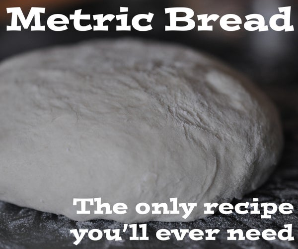 Metric Bread