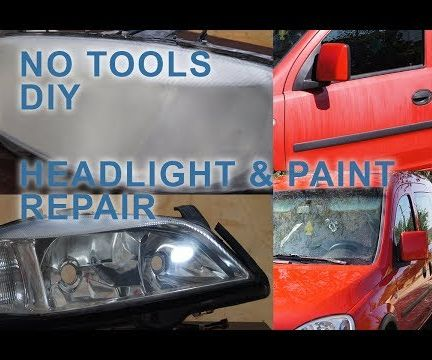 No Tools  No Clear Coat Headlights and Paint Repair Permanently