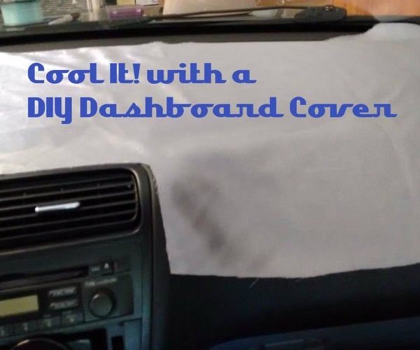 Cool It! DIY Dashboard Cover Under $10