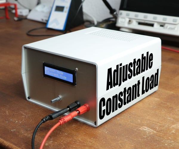 DIY Adjustable Constant Load (Current & Power)