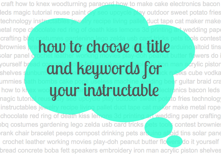 How to choose a title and keywords for your instructable
