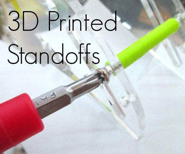 Custom 3D Printed Standoffs