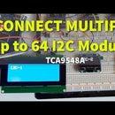 Connect Up to 64 I2C Modules - TCA9548A I2C Multiplexer Module - Arduino