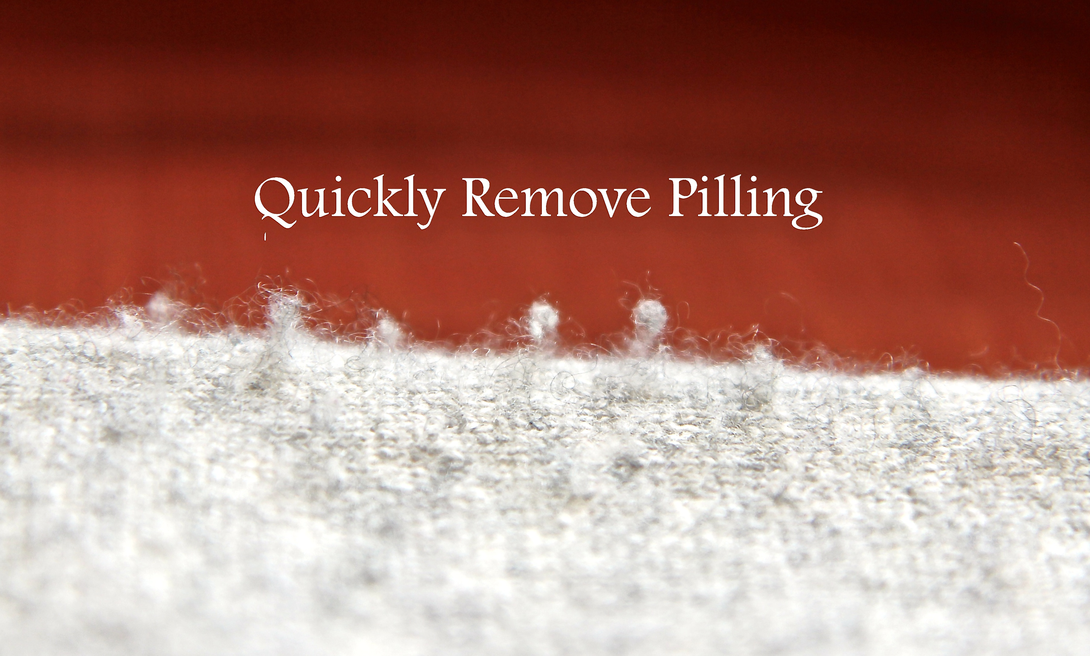 Quickly Remove Fabric Pills
