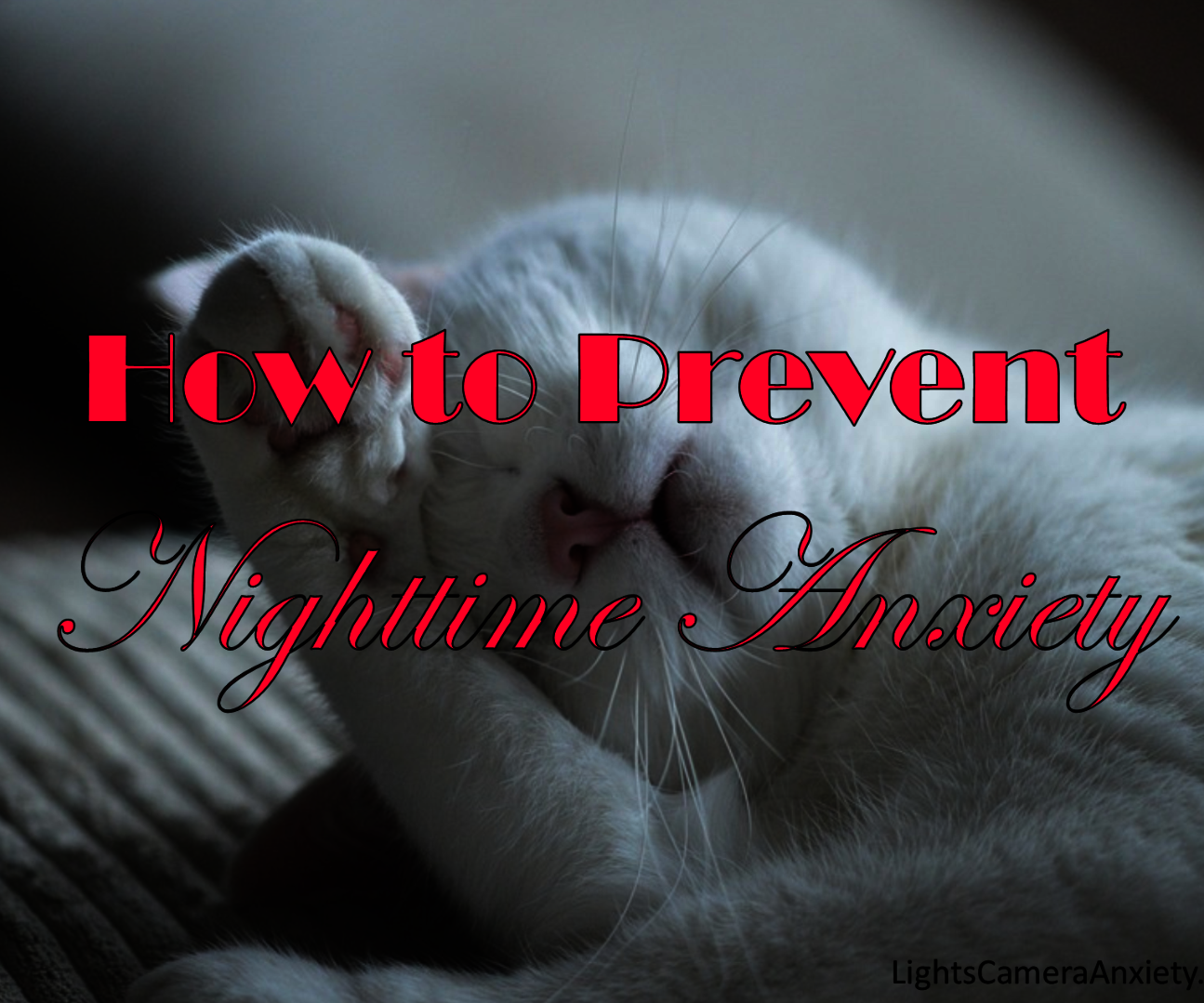 How to Cure Nighttime Anxiety