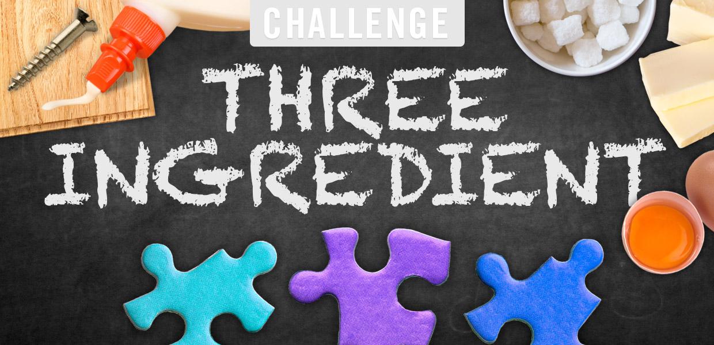 Three Ingredient Challenge