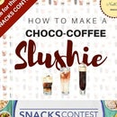 How to Make a Choco-Coffee Slushie in the Snacks Contest