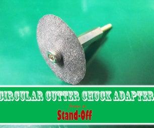 Circular Cutter Chuck Adapter From a Stand-Off