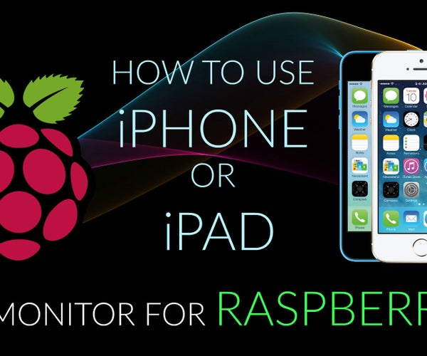 How to Use IOS Devices As a Monitor of Raspberry Pi