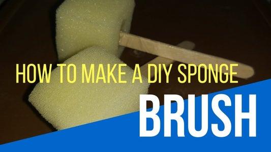 How to Make a DIY Sponge Brush