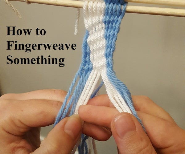 How to Fingerweave Something