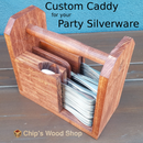 Custom Caddy for Your Party Silverware