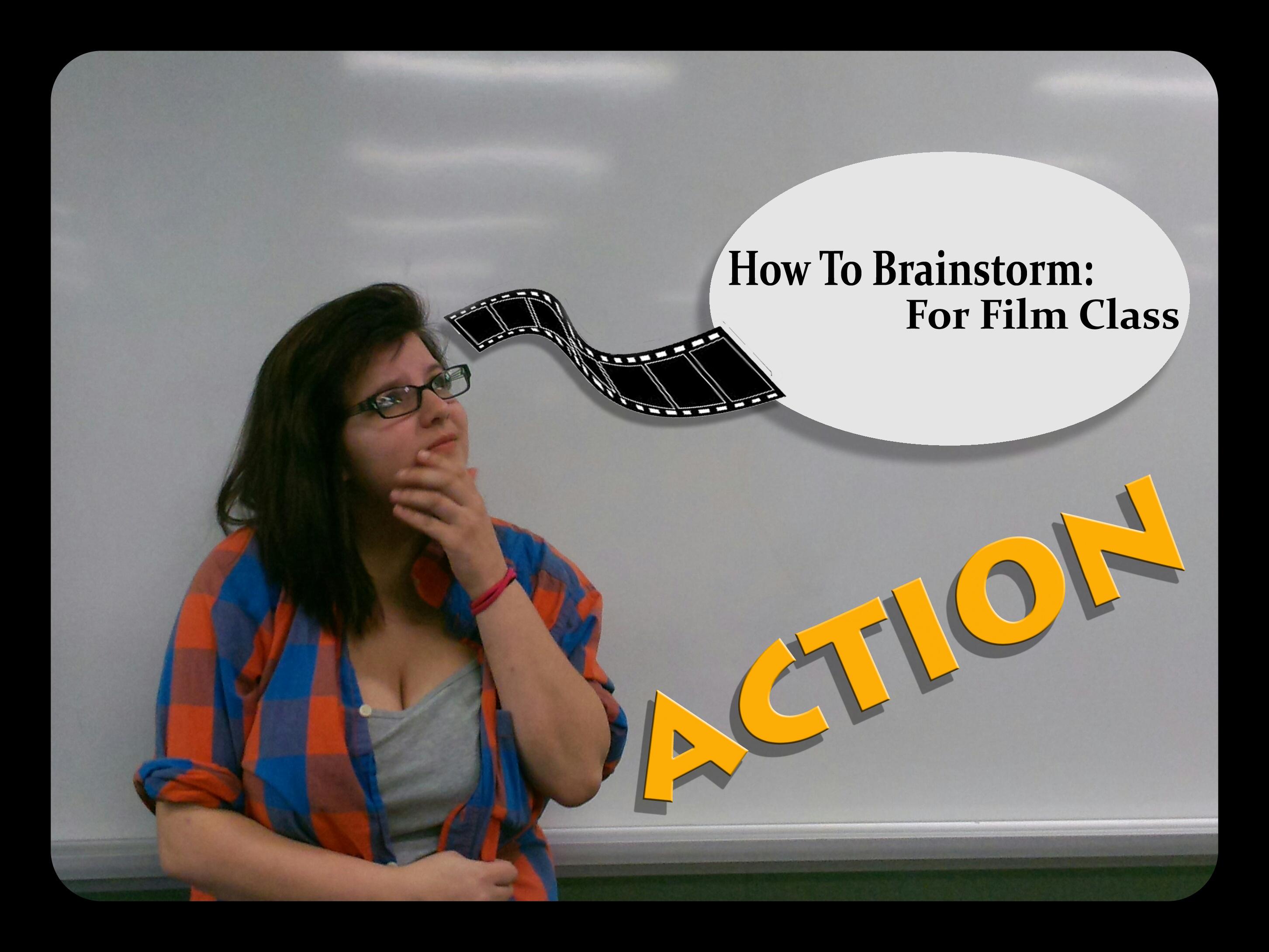 How To Brainstorm An Idea For Film Class