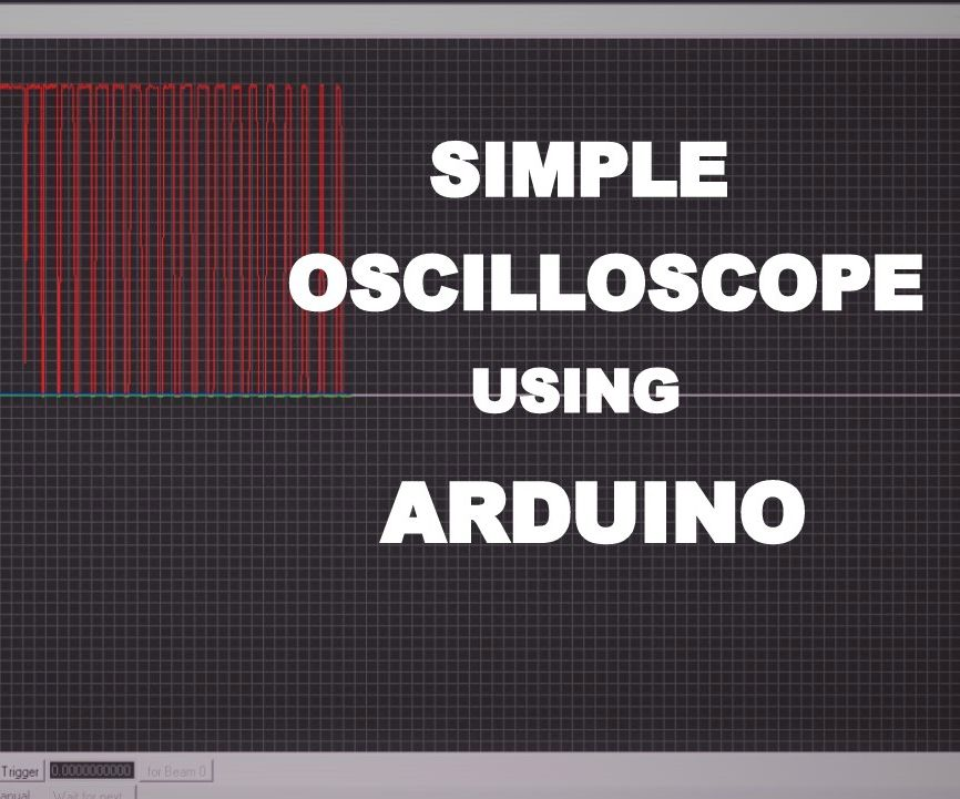How to Make Simple Oscilloscope Using Arduino