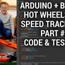 Arduino Hot Wheels Speed Track Part #2 - Code
