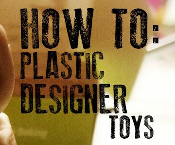 HOW TO: Plastic Designer Toy Blanks