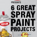 Krylon presents 6 Great Spray Paint Projects