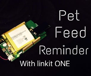Make an Simple Pet Feed Reminder With Linkit ONE