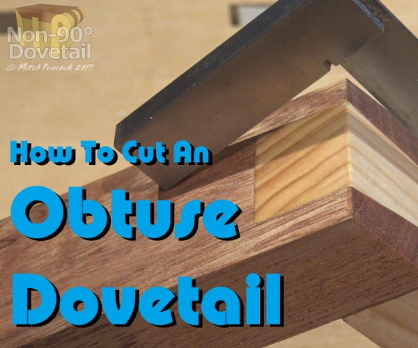 How to Cut an Obtuse Dovetail