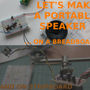 LET'S MAKE a PORTABLE SPEAKER ON a BREADBOARD
