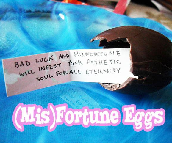 (Mis)Fortune Eggs